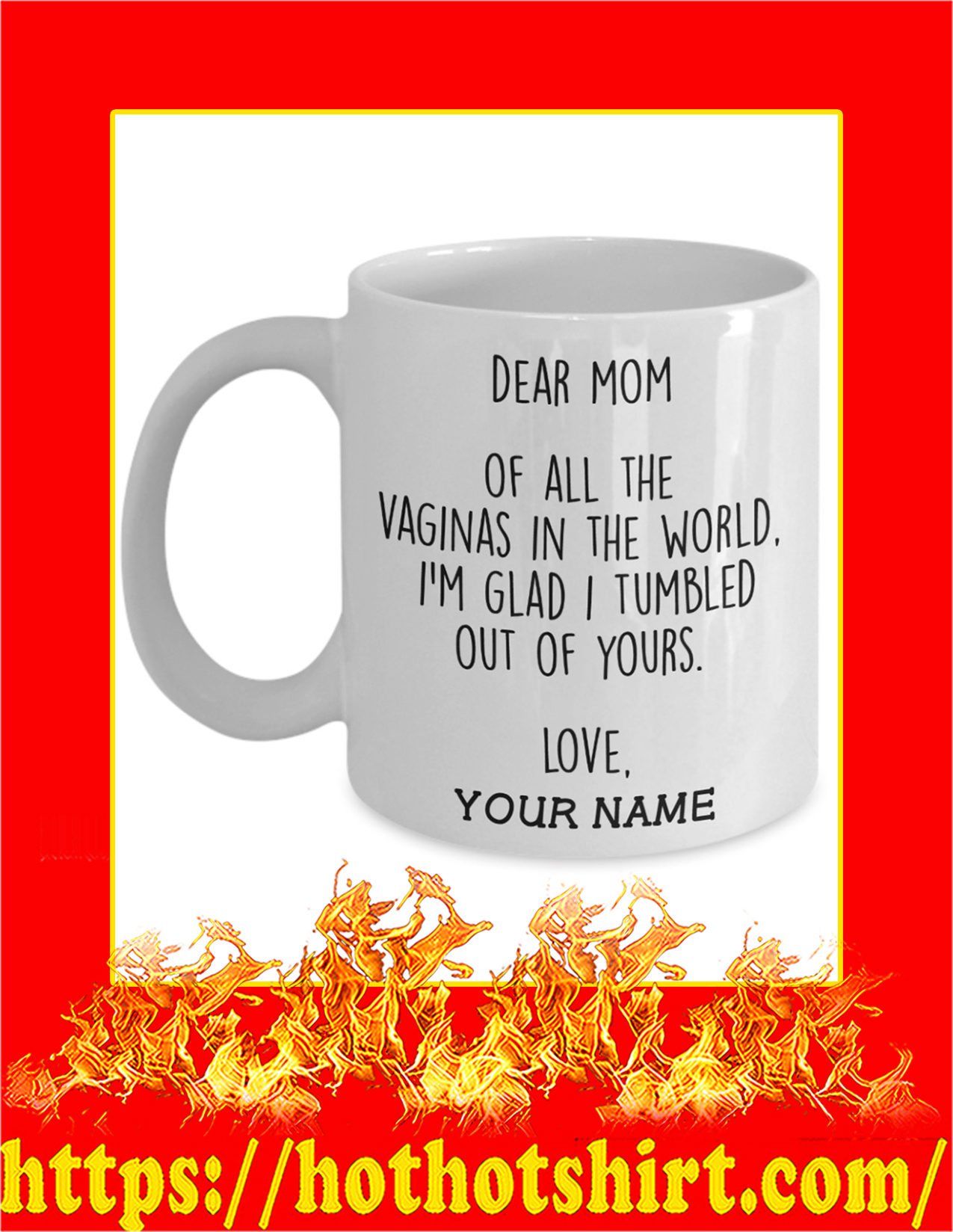 Dear mom of all the vaginas in the world personalize custom name mug - Detail