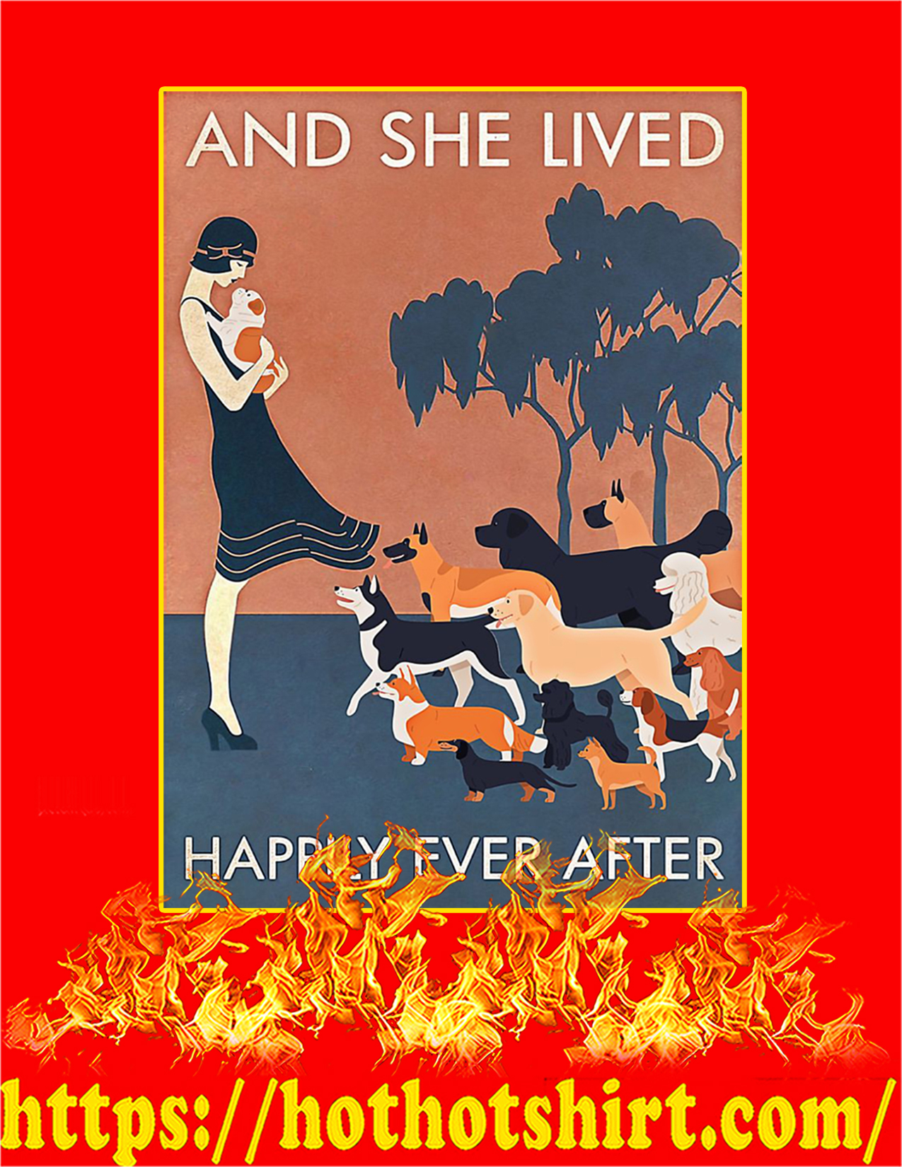 Dog And she lived happily ever after poster - A2
