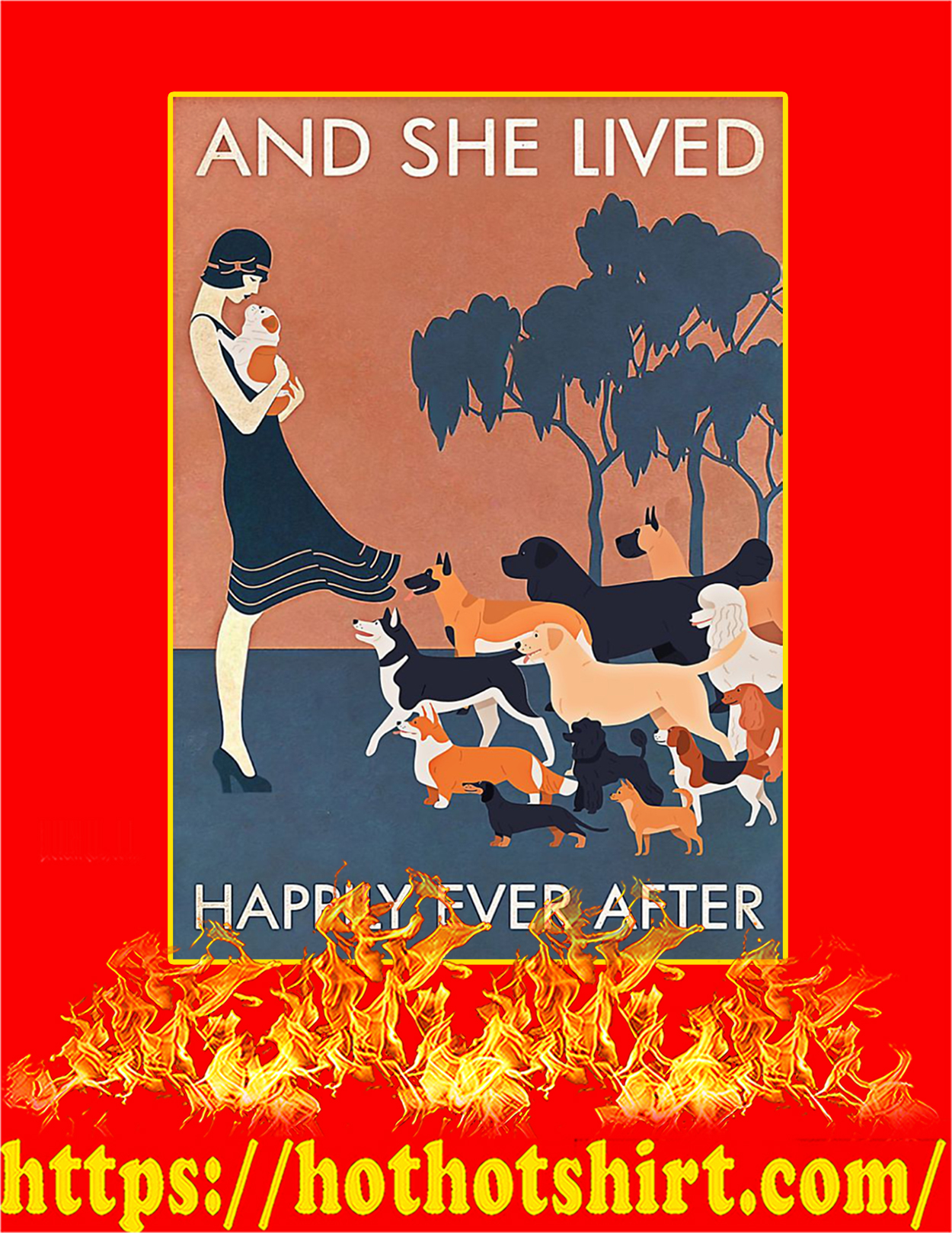Dog And she lived happily ever after poster - A3