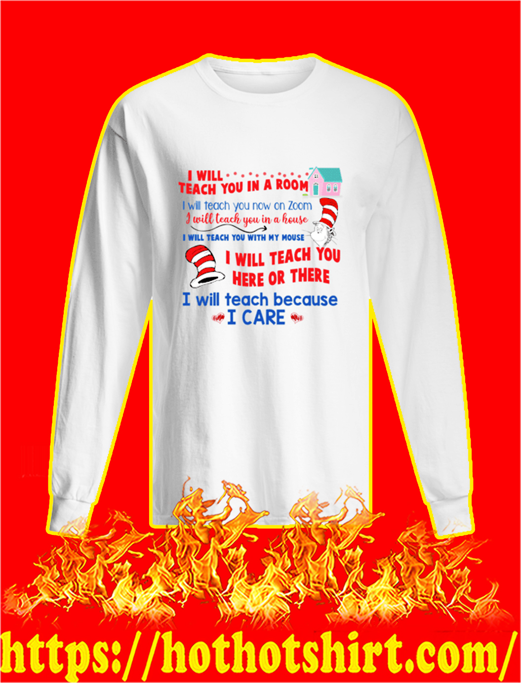 Dr Seuss I will teach you in a room I will teach you now on zoom longsleeve tee