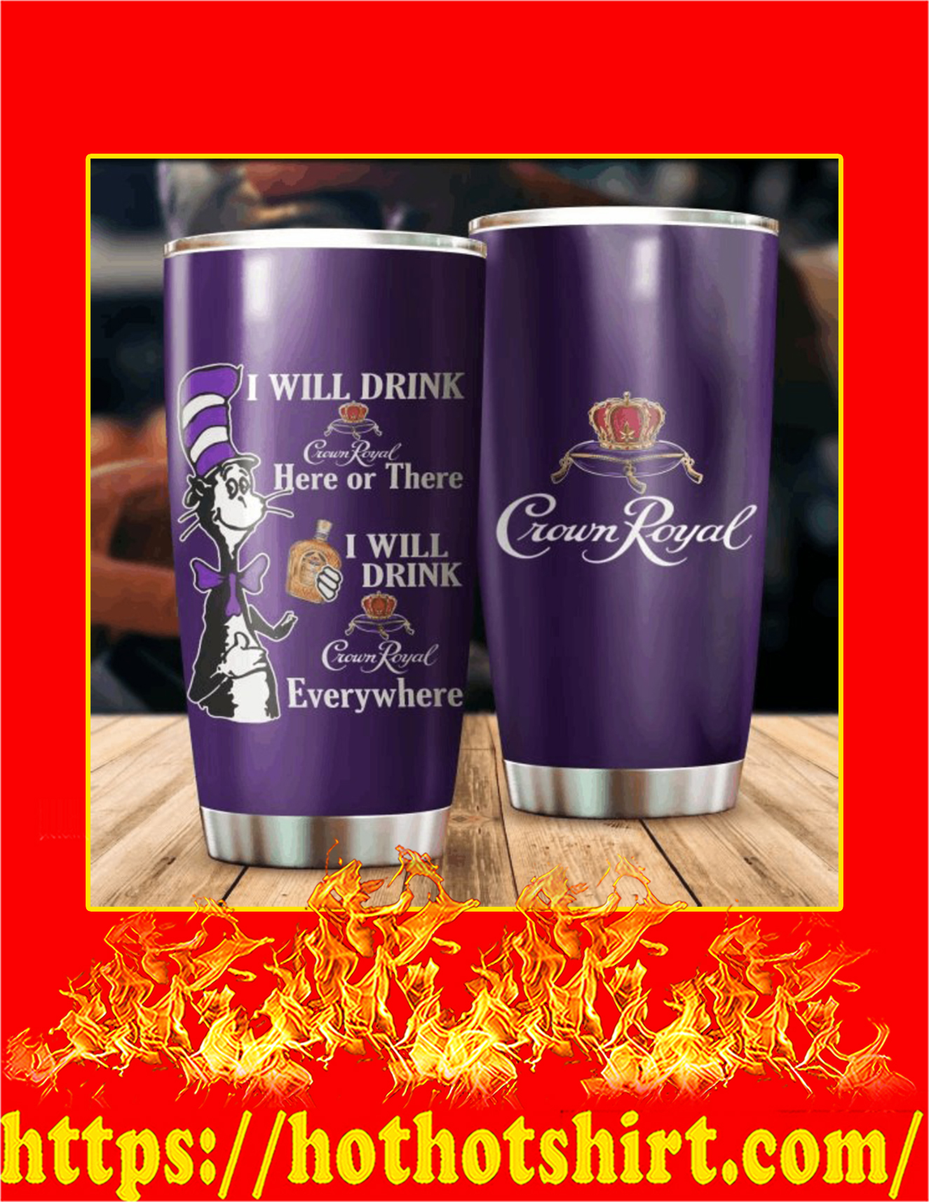 Dr seuss cat i will drink crown royal tumbler - 20oz