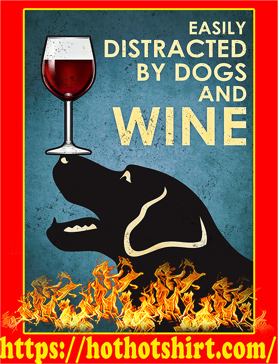 Easily distracted by dogs and wine poster - A3