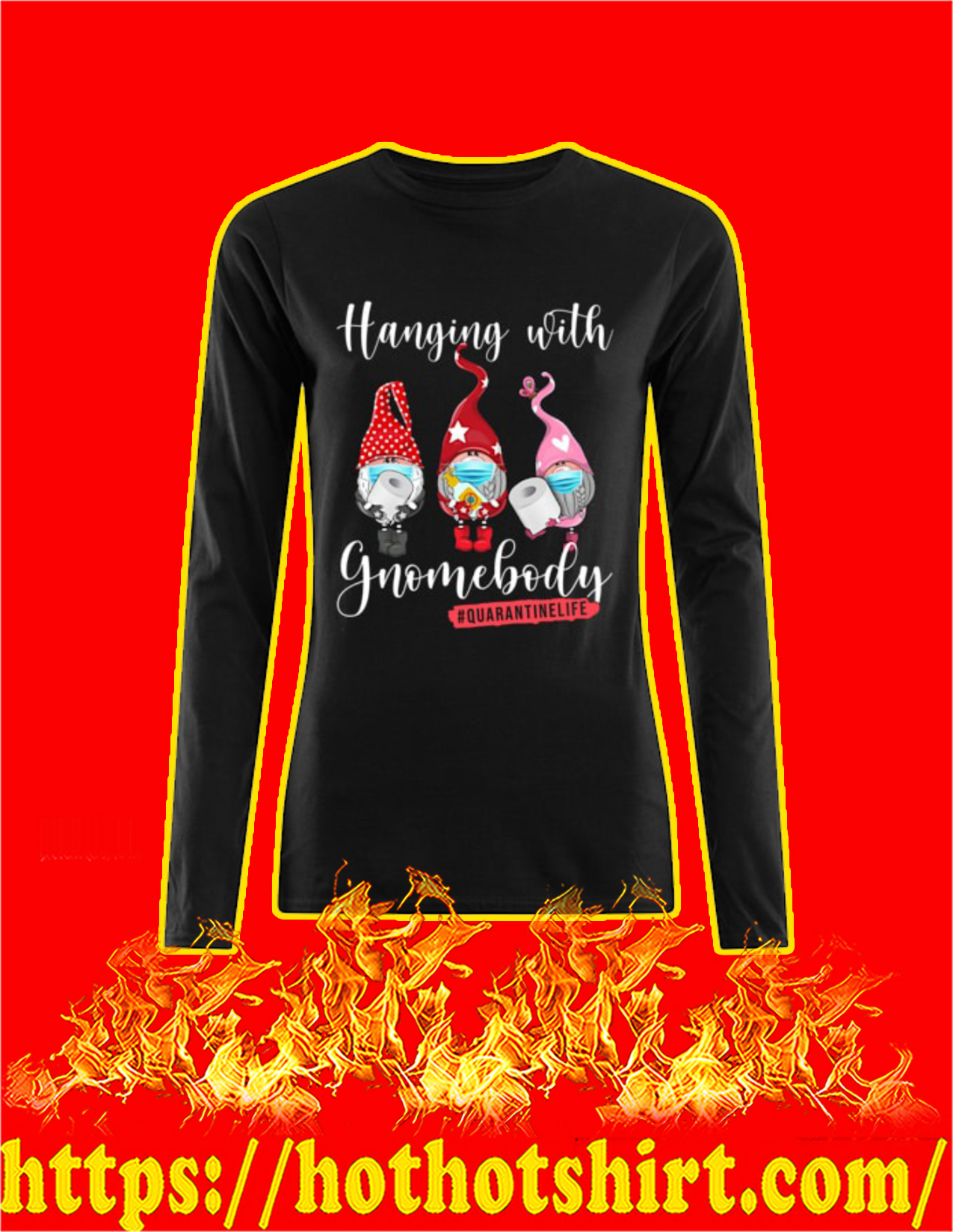 Hanging with gnomebody quarantine life women long sleeved