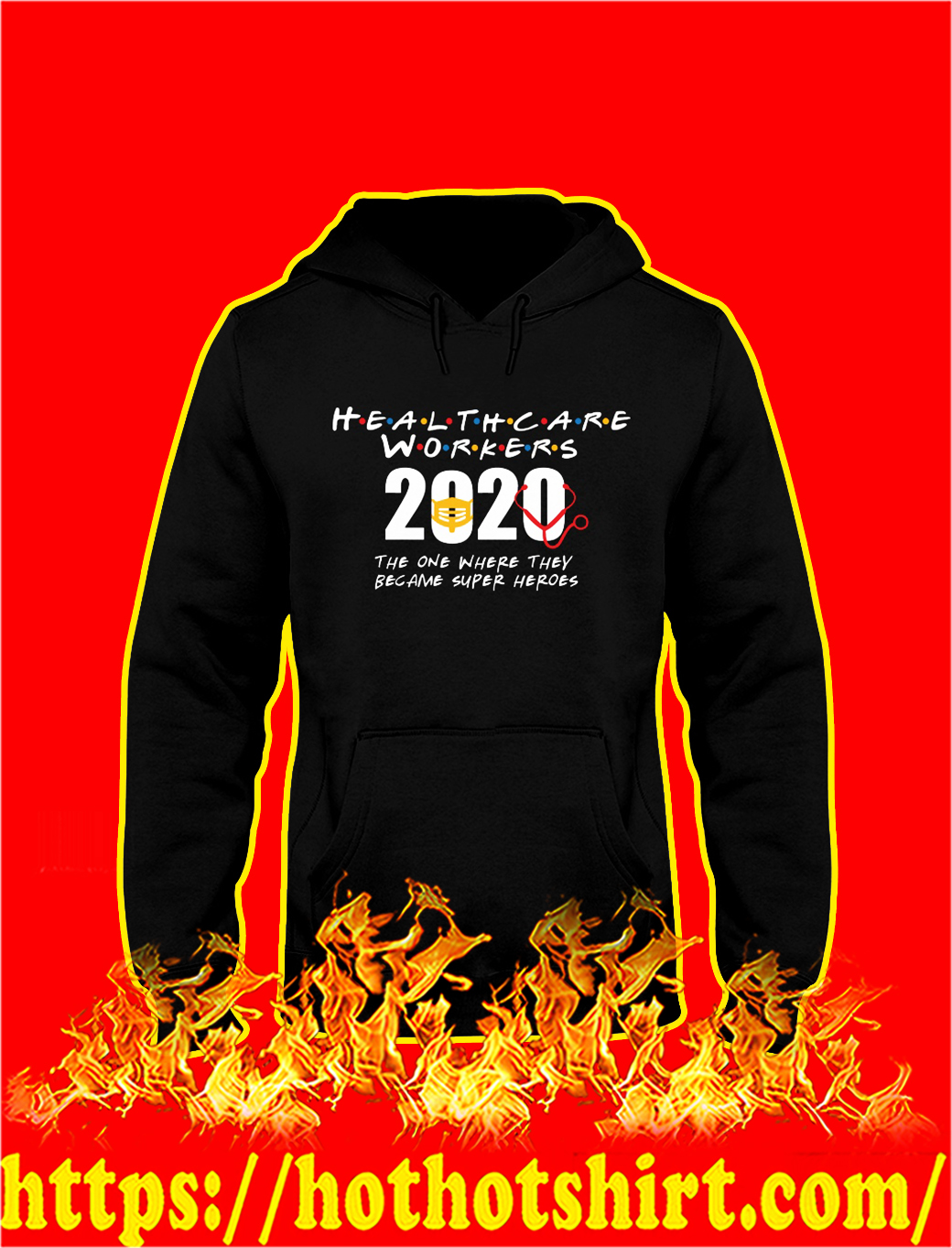 Health care workers 2020 the one where they became super heroes hoodie
