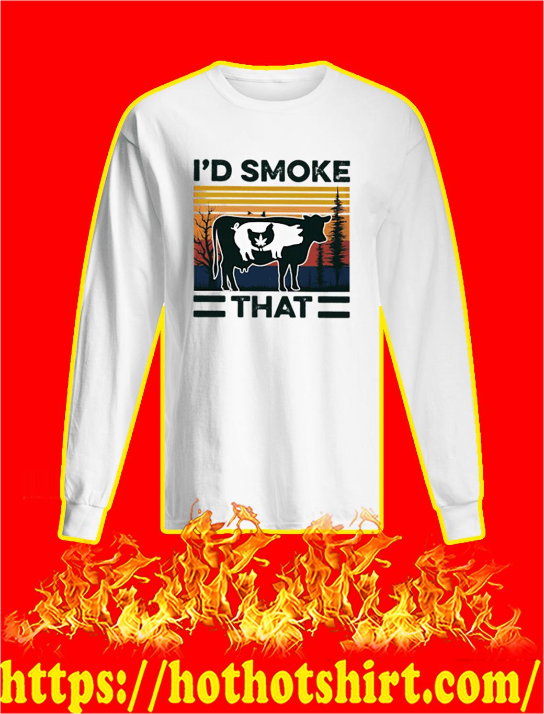 I'd smoke that cow pig chicken weed longsleeve tee