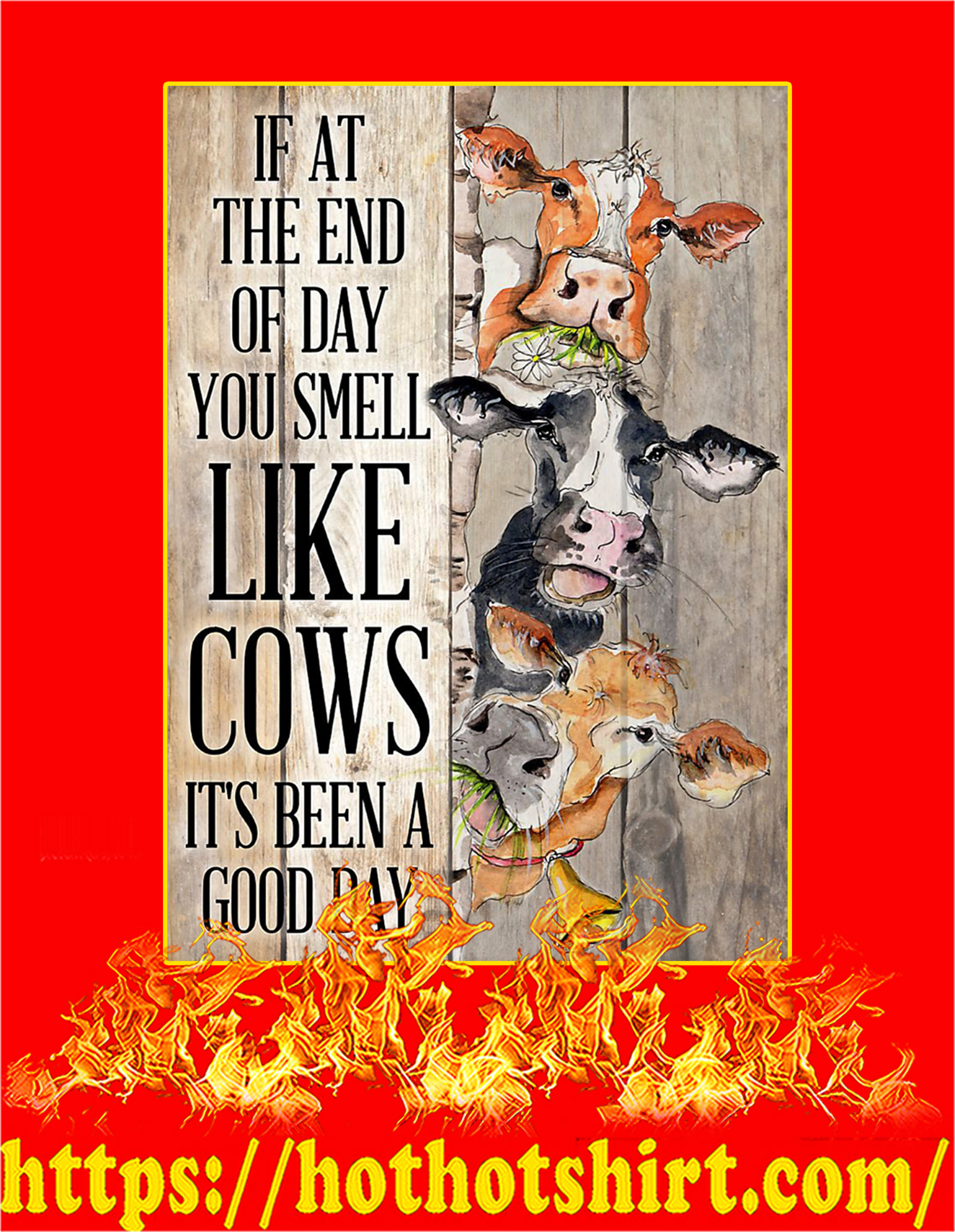 If at the end of day you smell like cows poster - A3