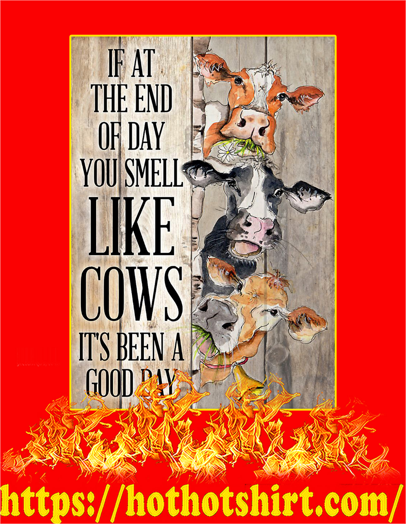 If at the end of day you smell like cows poster - A4