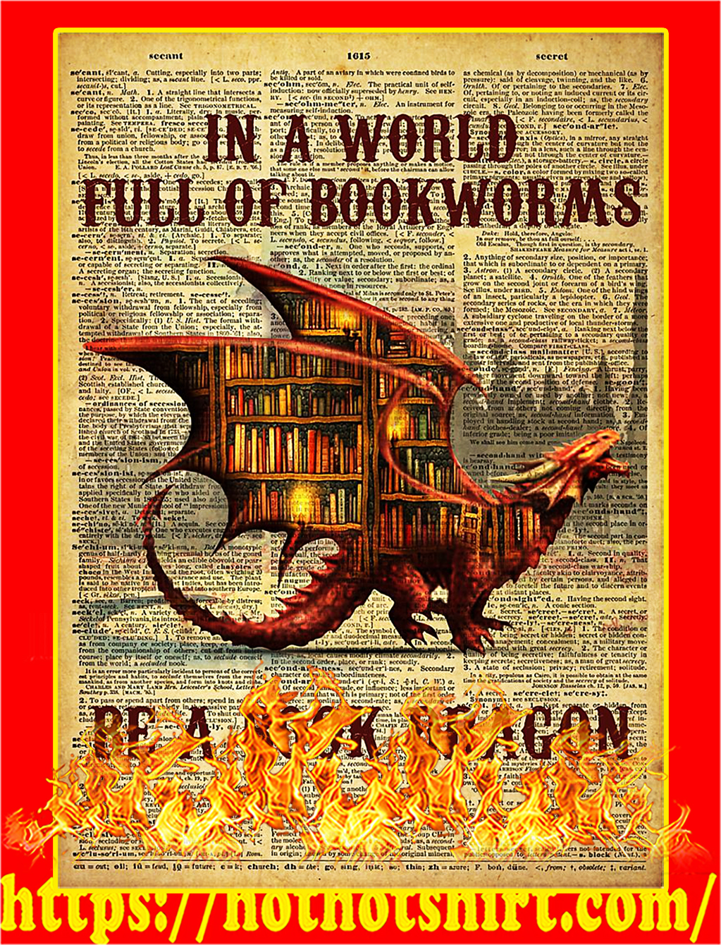 In a world full of bookworms be a book dragon poster - A2