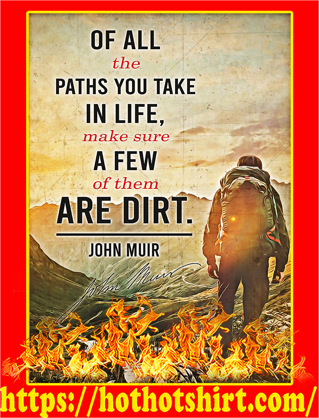 John muir Off all the paths you take in life poster - A3