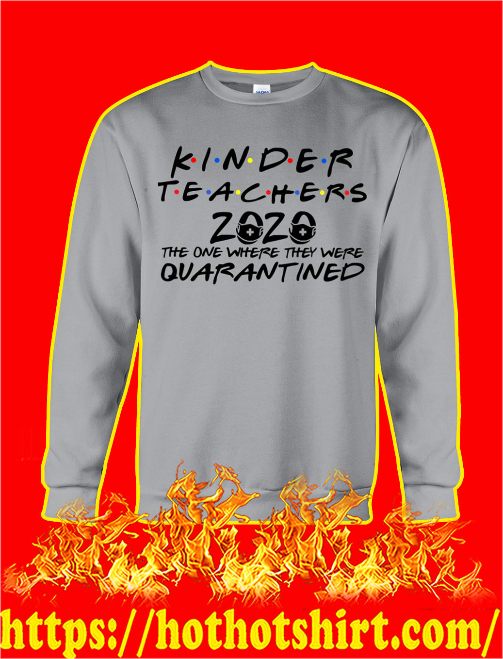 Kinder teachers 2020 the one where they were quarantined sweatshirt