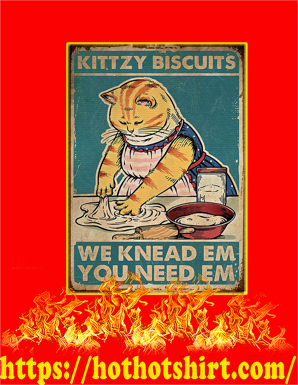 Kittzy biscuits we knead em you need em cat poster - A2