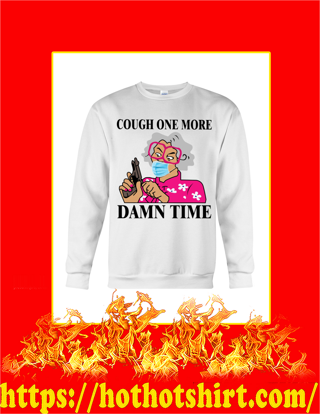Madea cough one more damn time sweatshirt