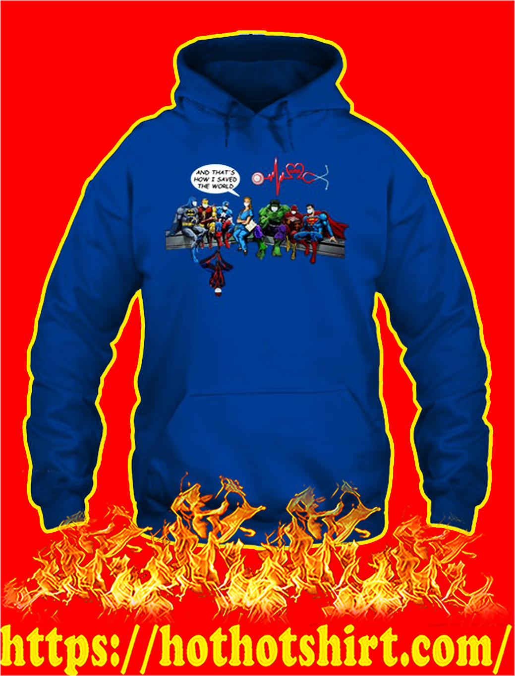Nurse superheroes and that's how I saved the world hoodie