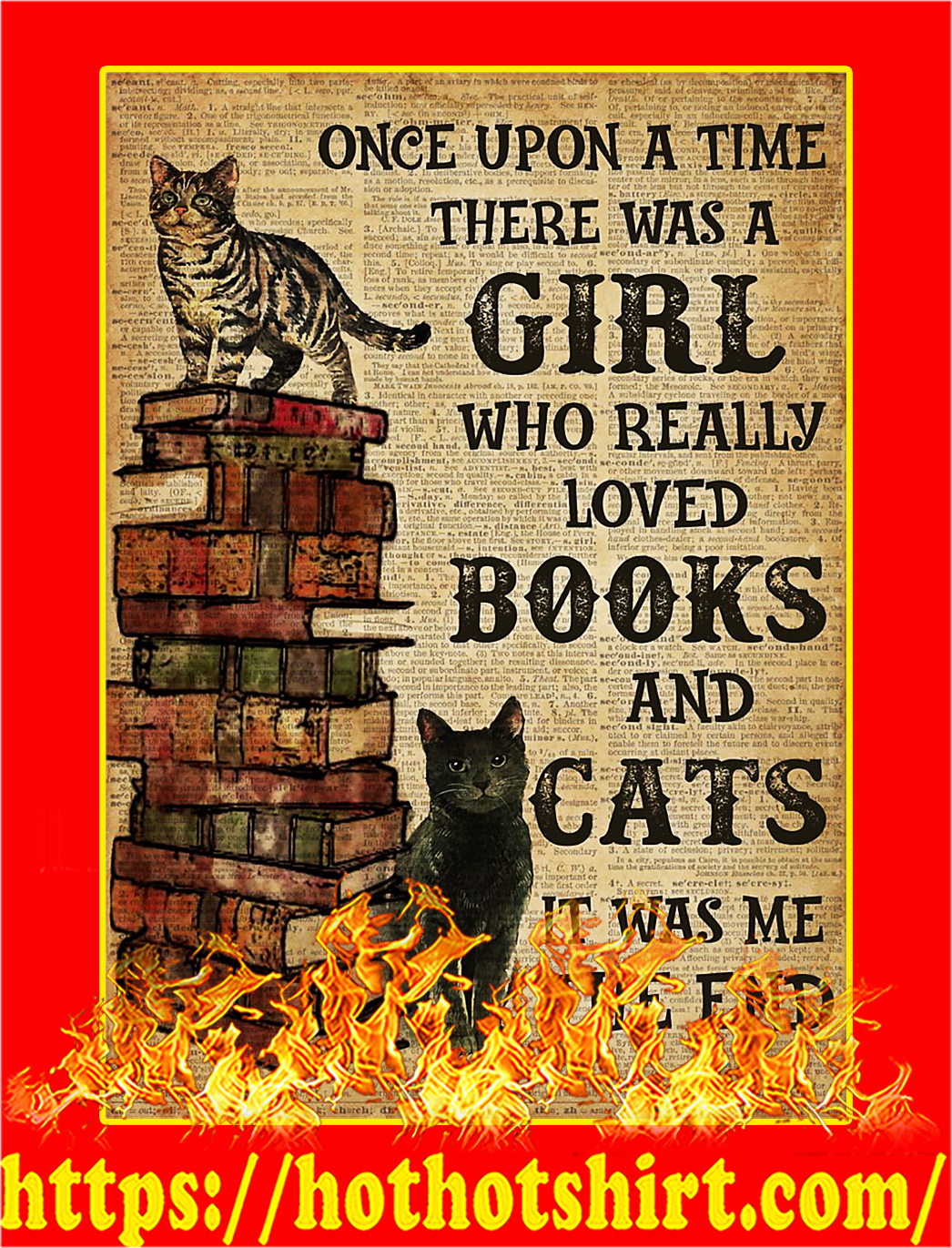Once Upon A Time There Was A Girl Loved Books And Cats Poster - A4