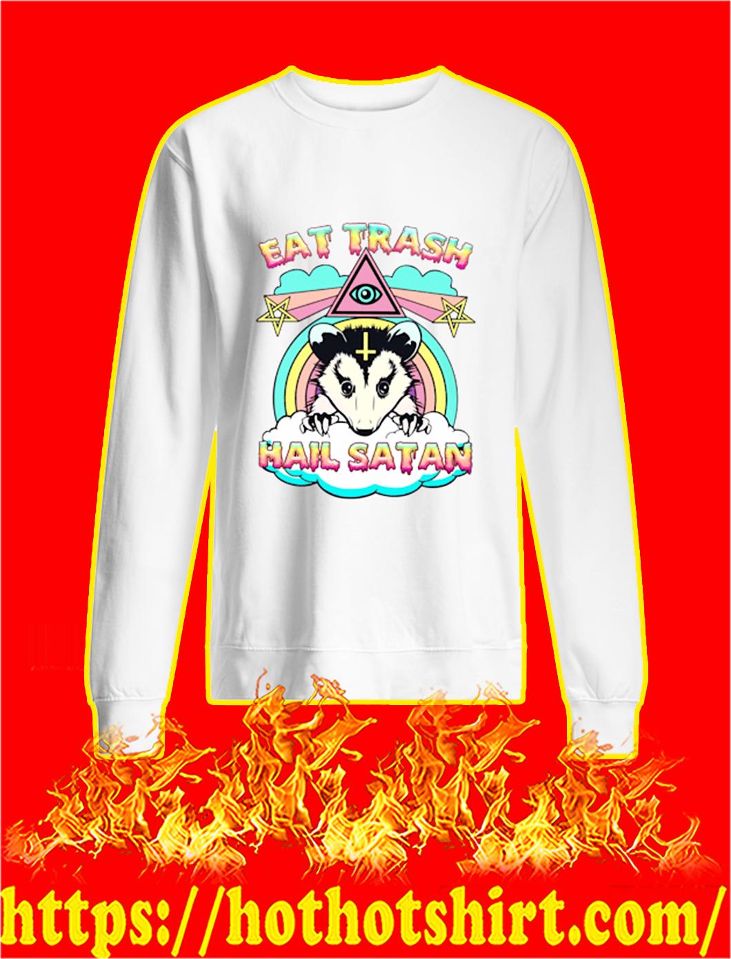 Opossum Eat trash hail satan sweatshirt