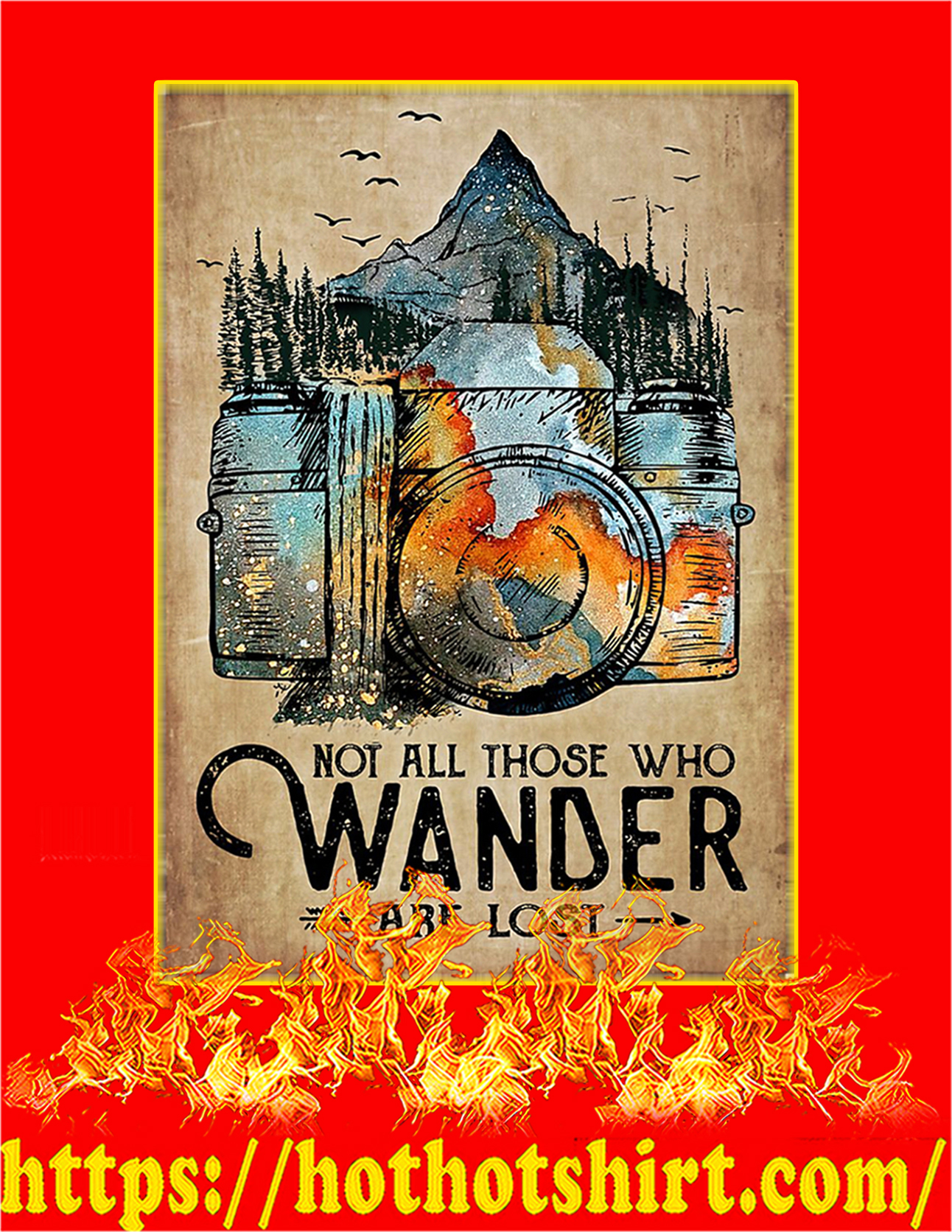 Photographer not all those who wander are lost poster - A3
