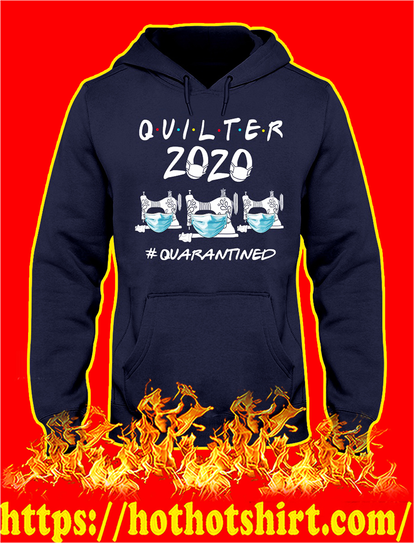 Quilter 2020 quarantined hoodie
