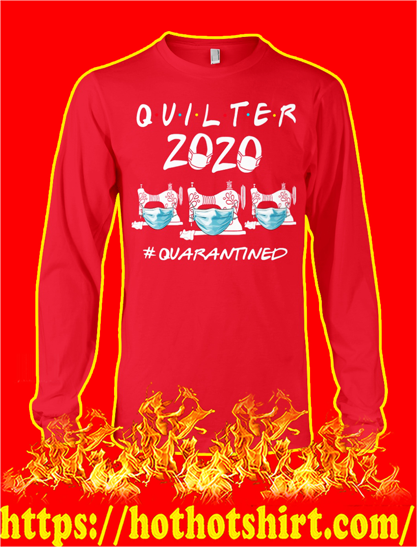 Quilter 2020 quarantined longsleeve tee