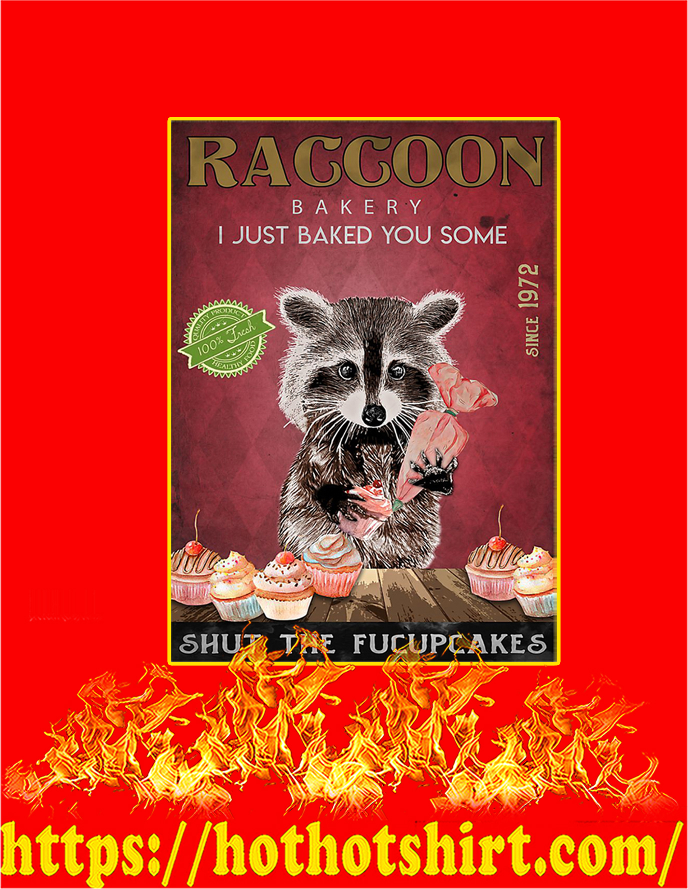 Raccoon bakery shut the fucupcakes poster - A3