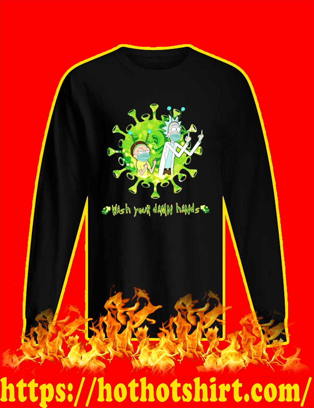 Rick and Morty Wash Your Damn Hands long sleeved tshirt