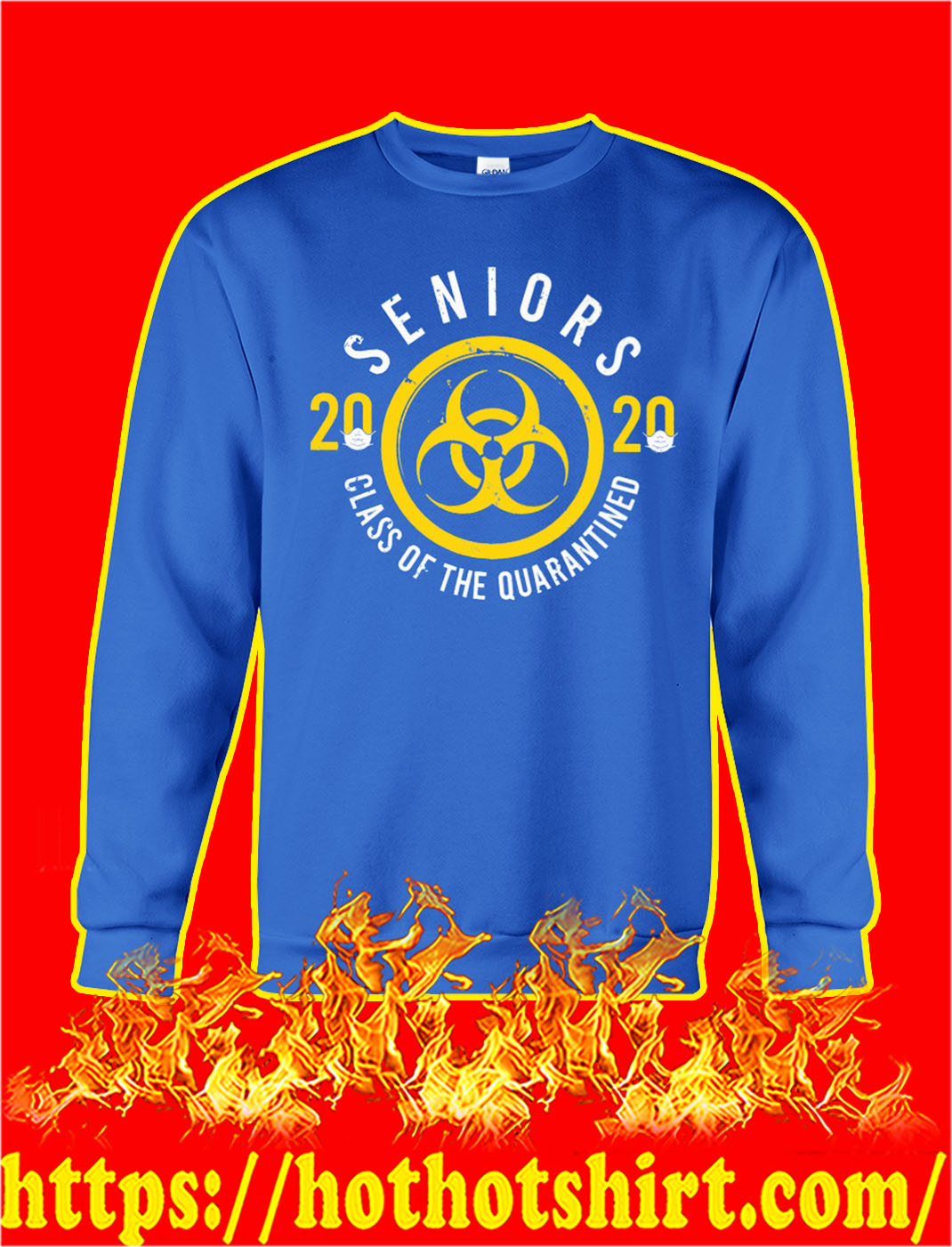 Seniors 2020 class of the quarantined sweatshirt