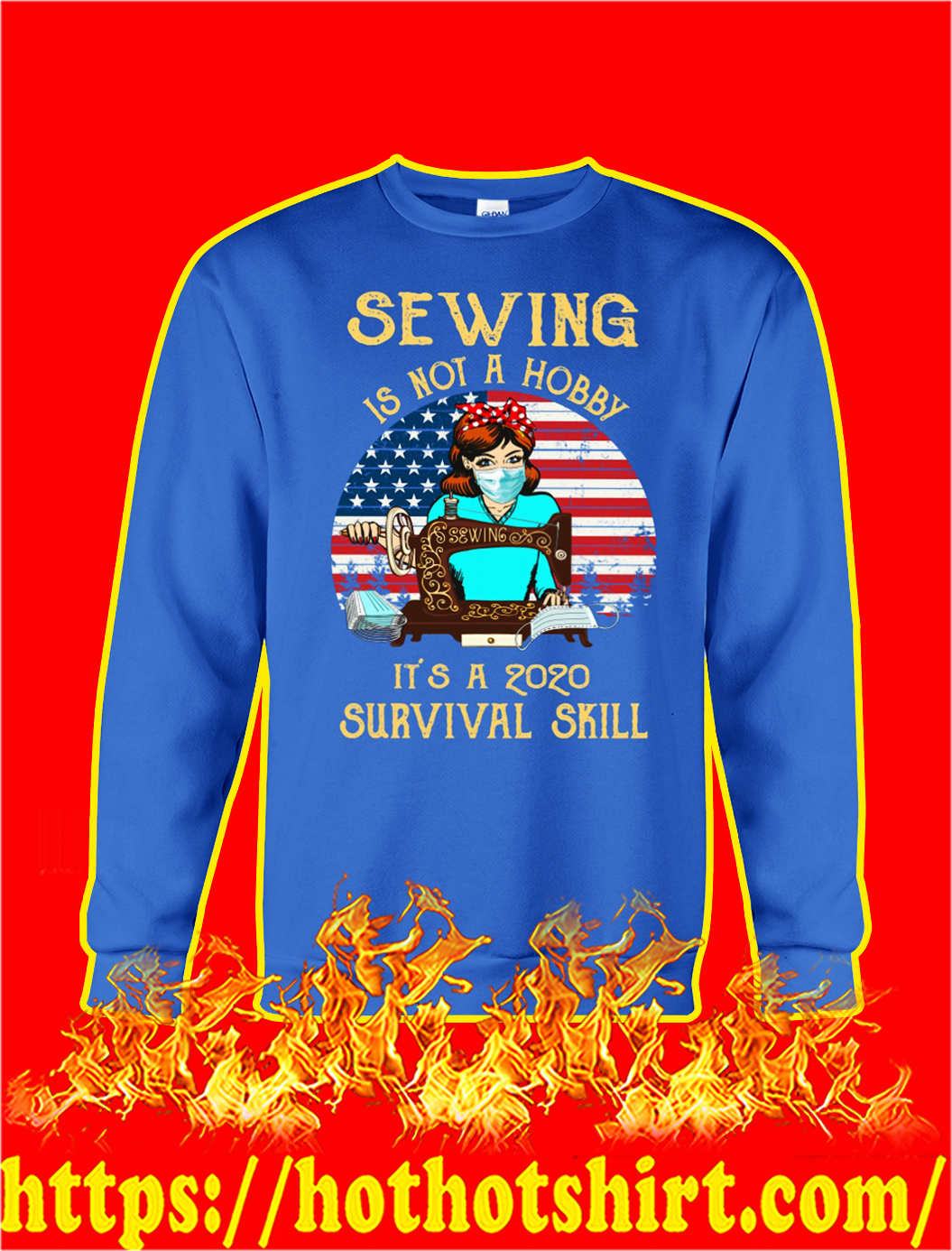 Sewing is not a hobby it's a 2020 survival skill sweatshirt