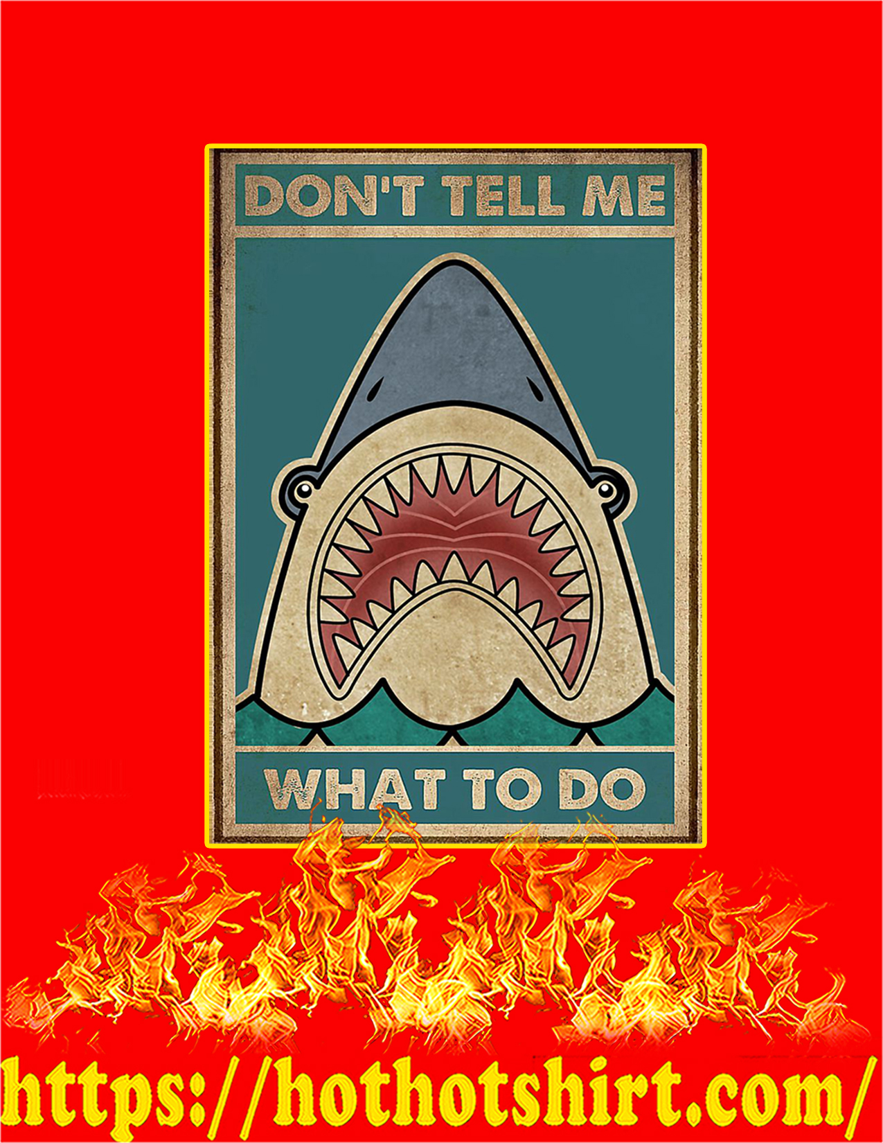 Shark Don't tell me what to do poster - A2