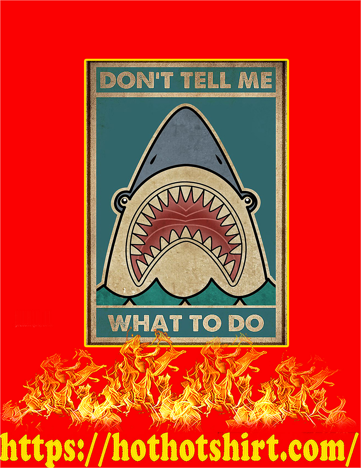 Shark Don't tell me what to do poster - A4