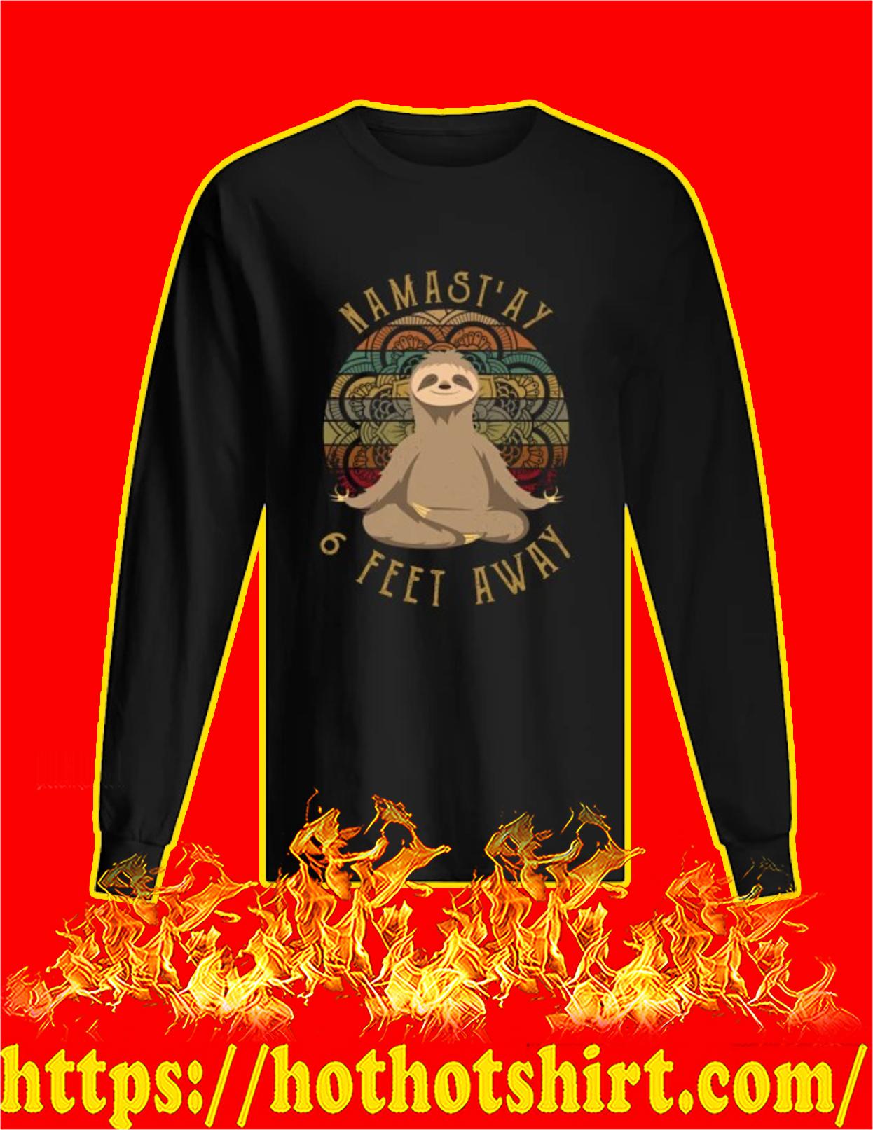 Sloth namast'ay 6 feet away long sleeved shirt