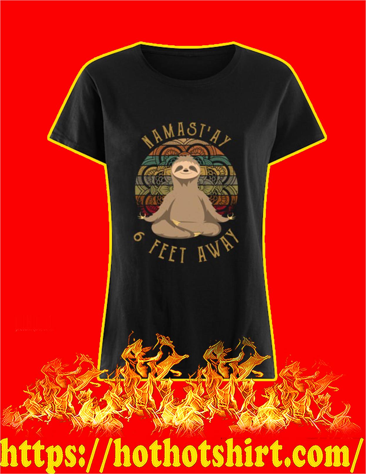 Sloth namast'ay 6 feet away women shirt