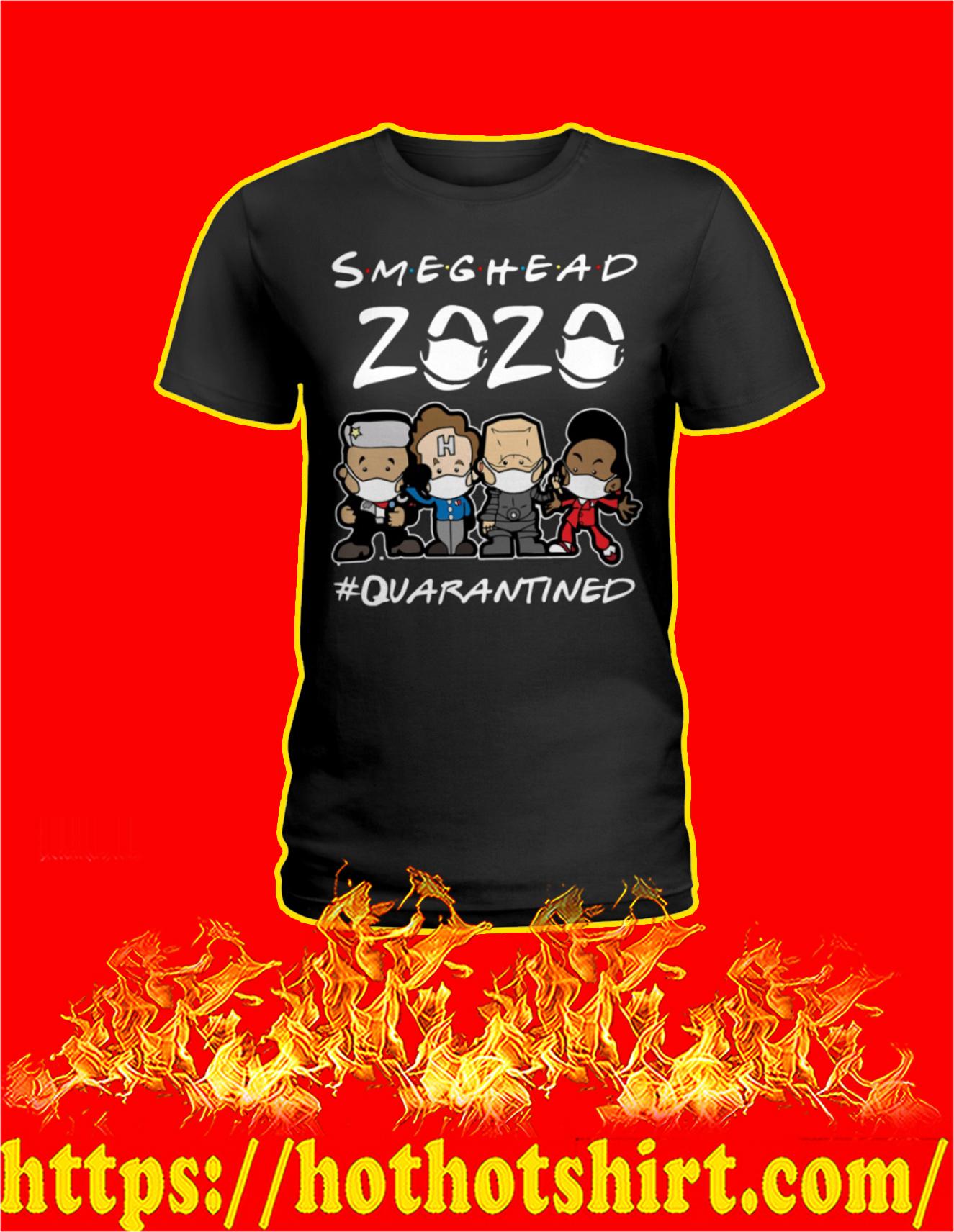 Smeghead 2020 quarantined ladie shirt