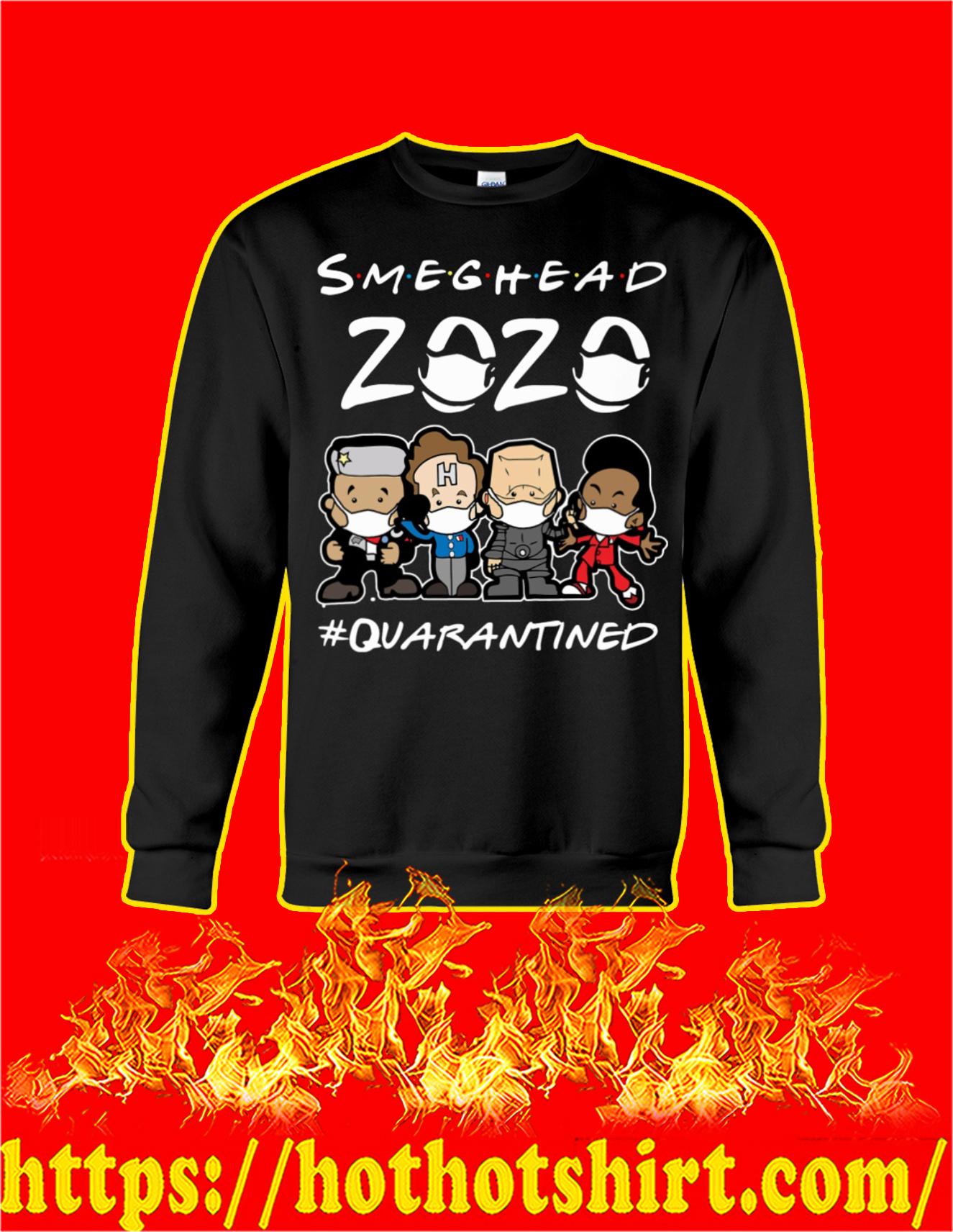 Smeghead 2020 quarantined sweatshirt