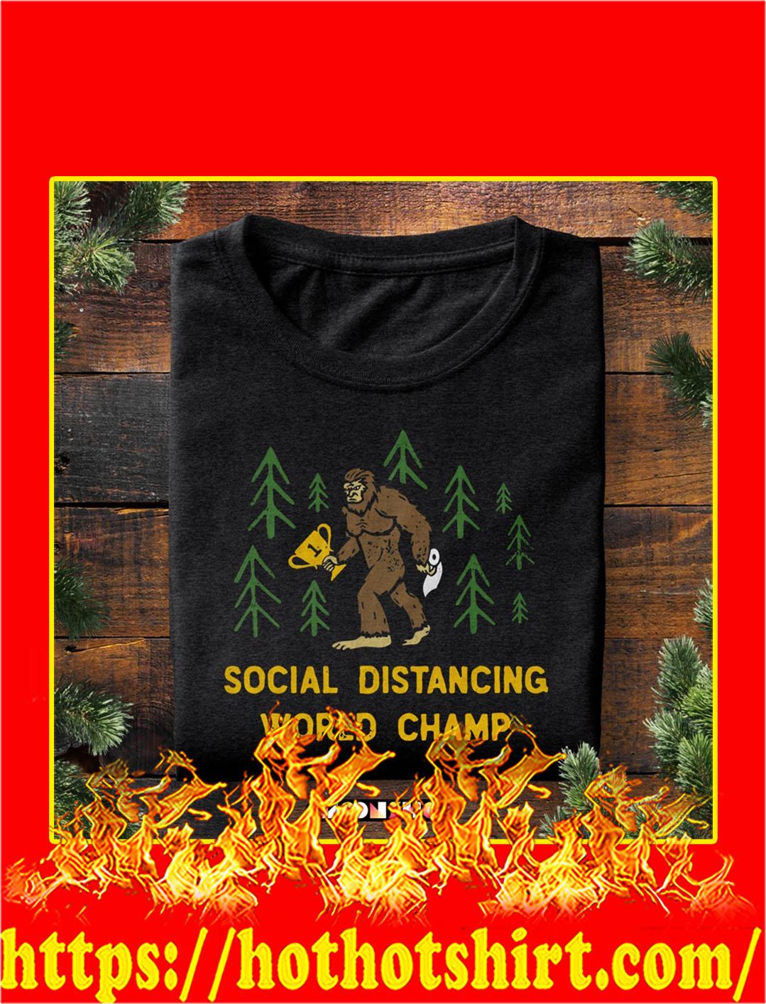 Social distancing world champ bigfoot shirt - pic 1