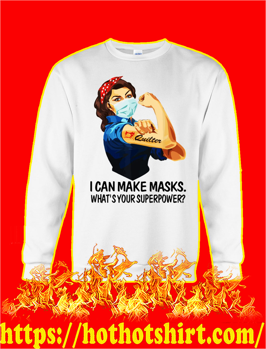 Strong quilter I can make masks what's your superpower sweatshirt