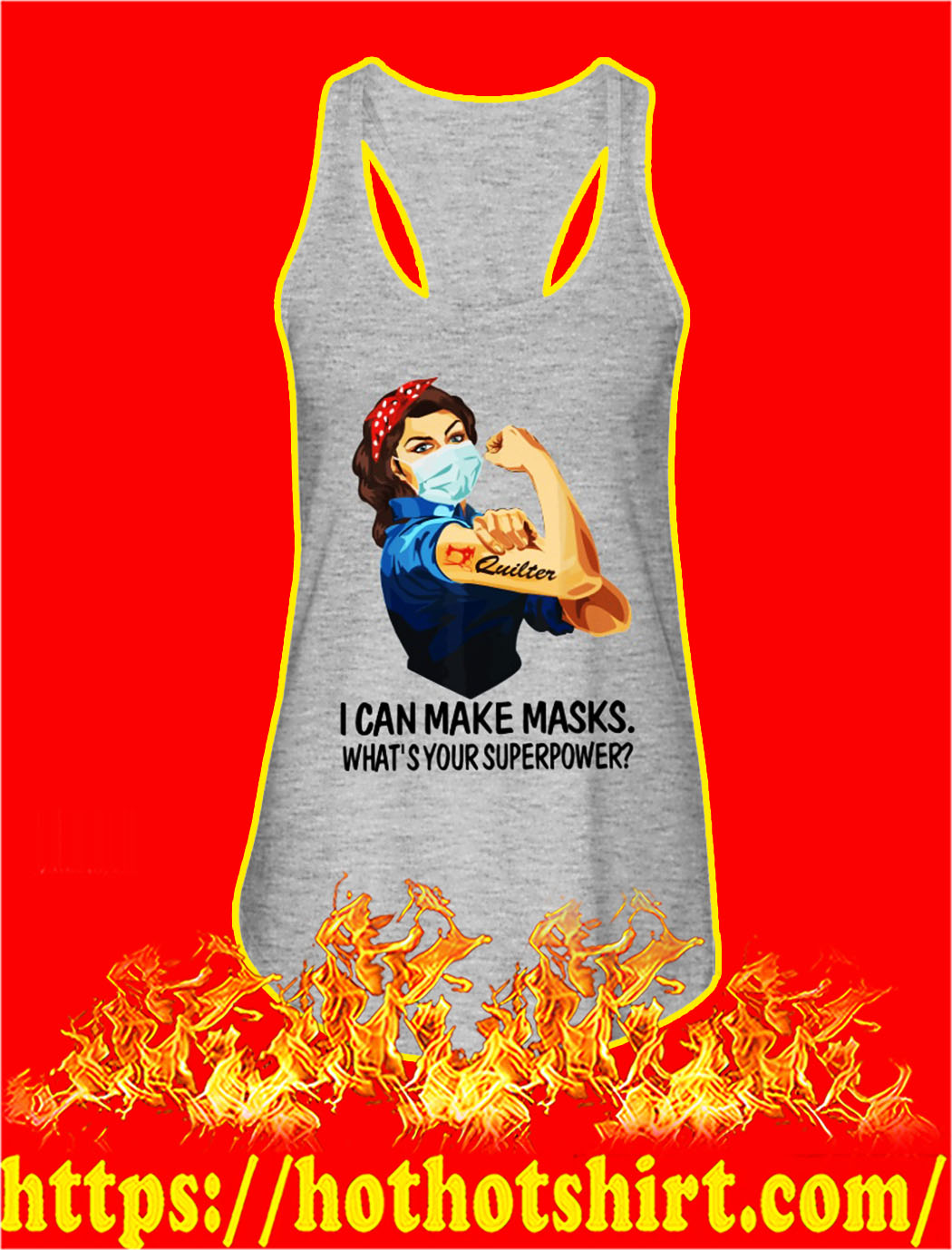 Strong quilter I can make masks what's your superpower tank top