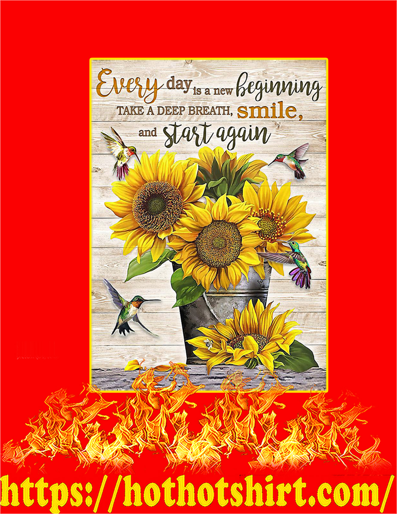 Sunflower Every day is a new beginning poster - A3