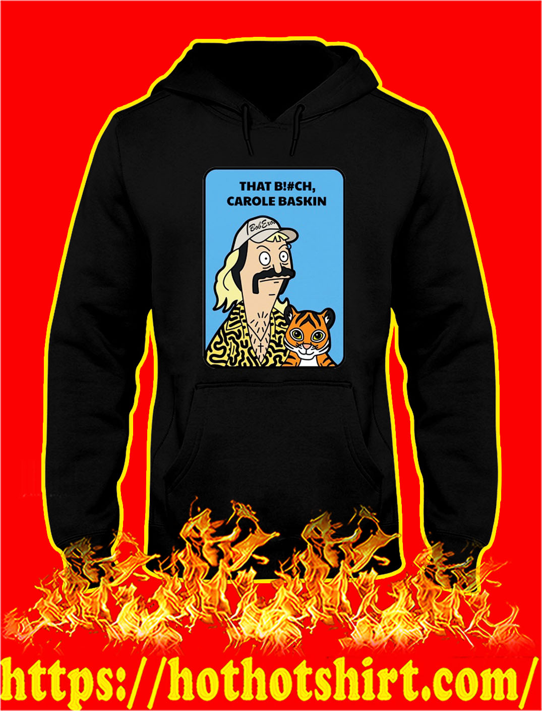 Tiger king bob's burgers that bitch carole baskin hoodie