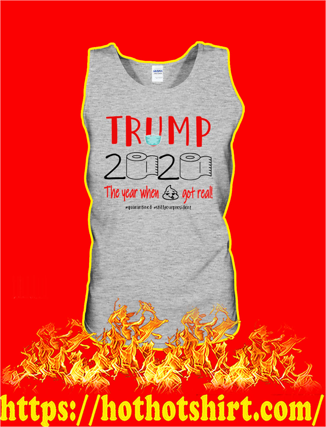 Trump 2020 the year when shit got real quarantined tank top