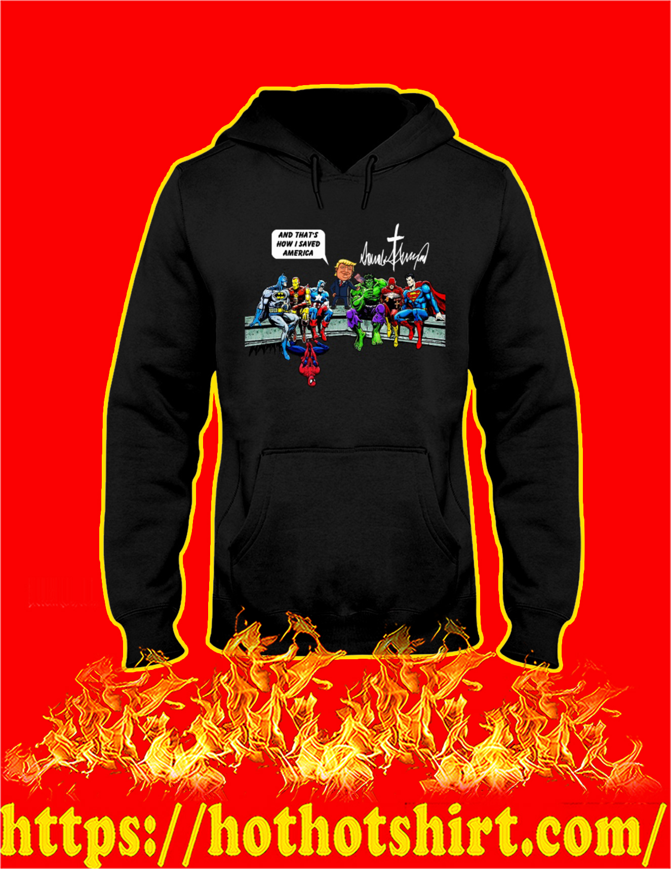 Trump and super heroes and that's how I saved america hoodie