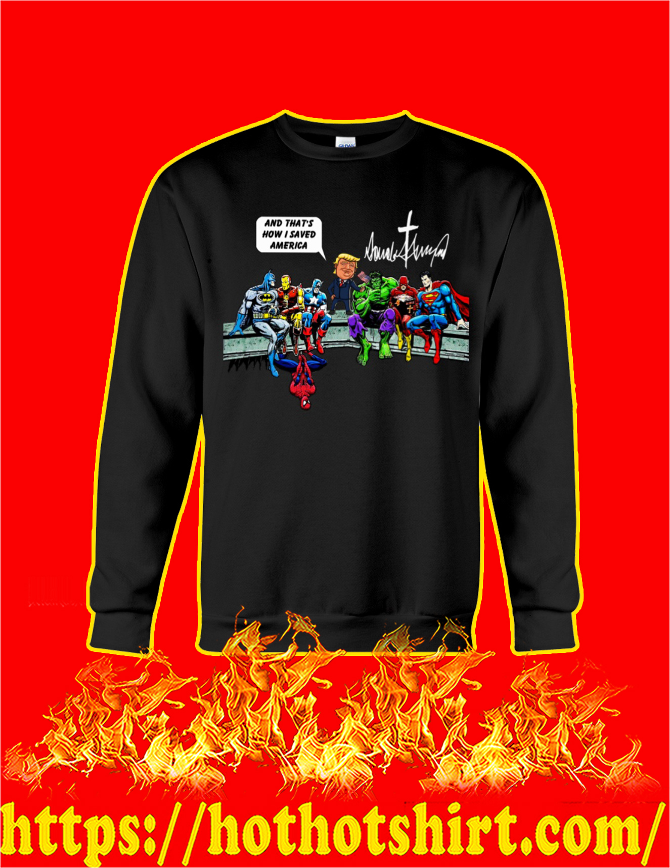Trump and super heroes and that's how I saved america sweatshirt