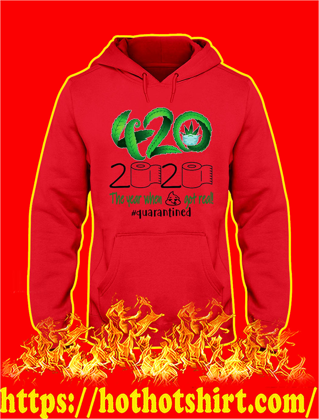 Weed 420 2020 the year when shit got real quarantined hoodie