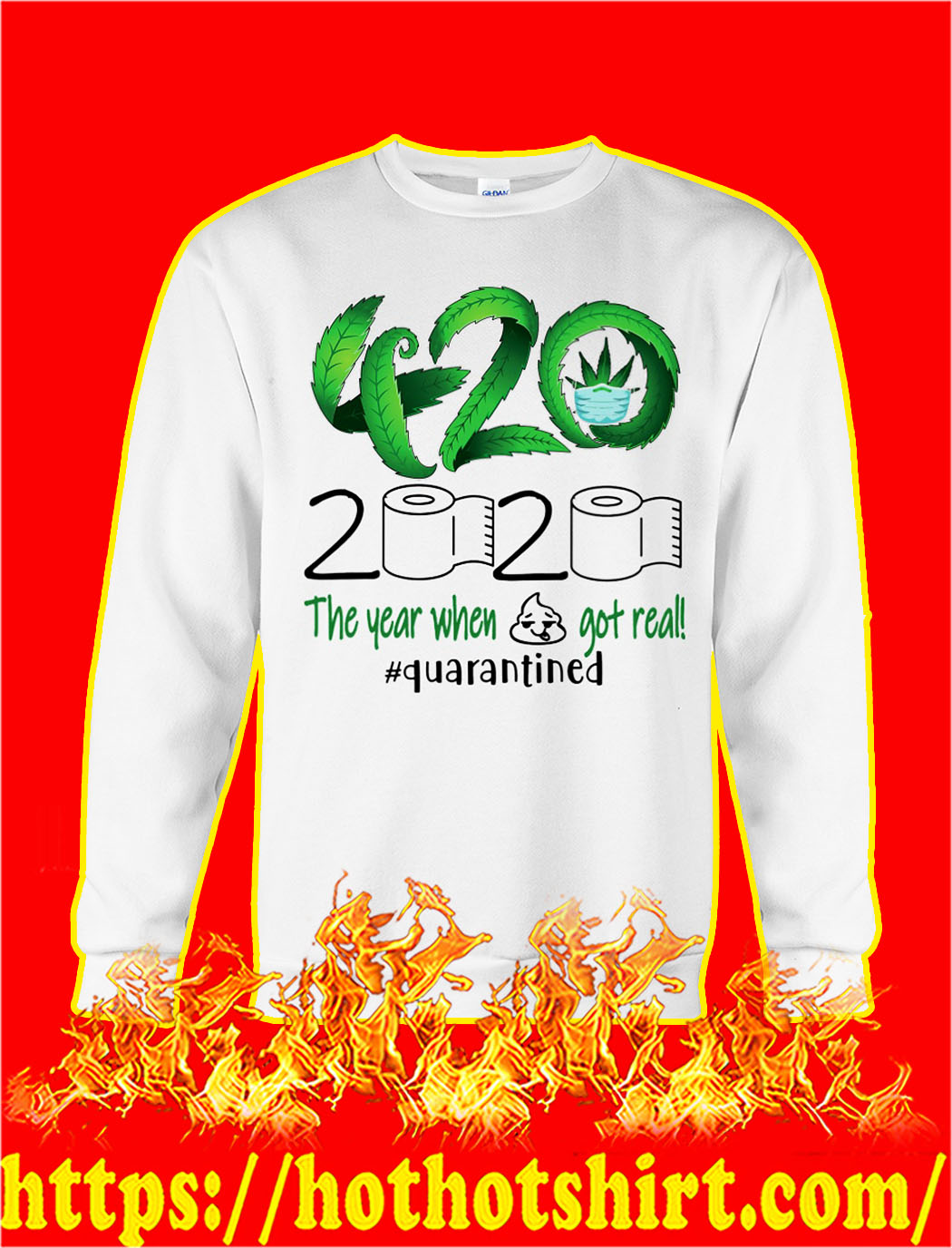 Weed 420 2020 the year when shit got real quarantined sweatshirt