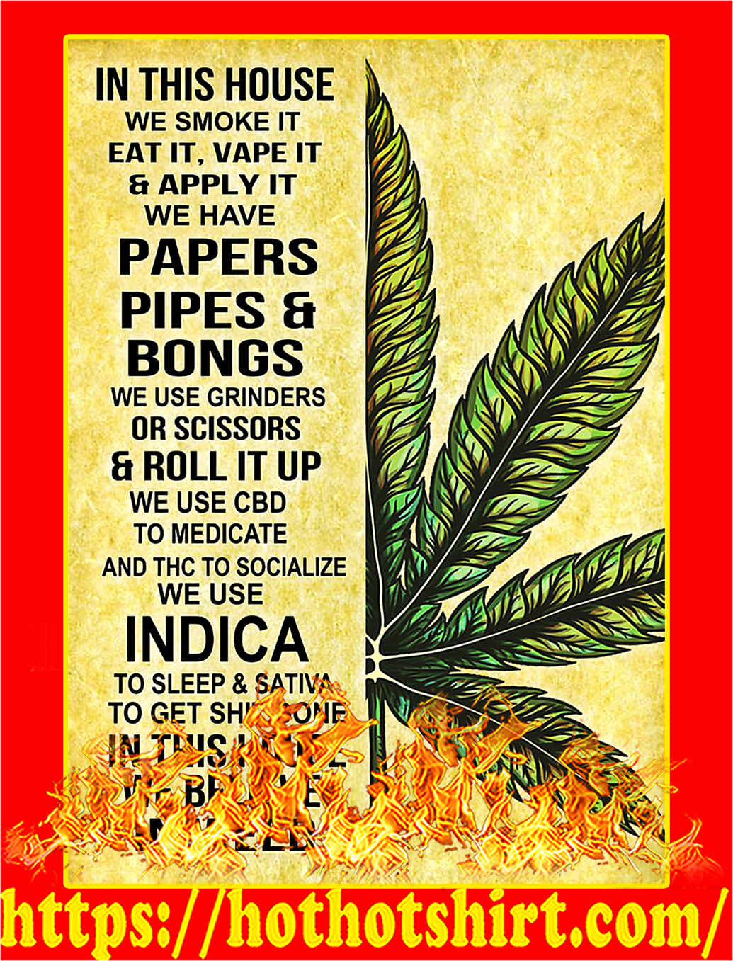 Weed Cannabis In this house we smoke it eat it poster - A2