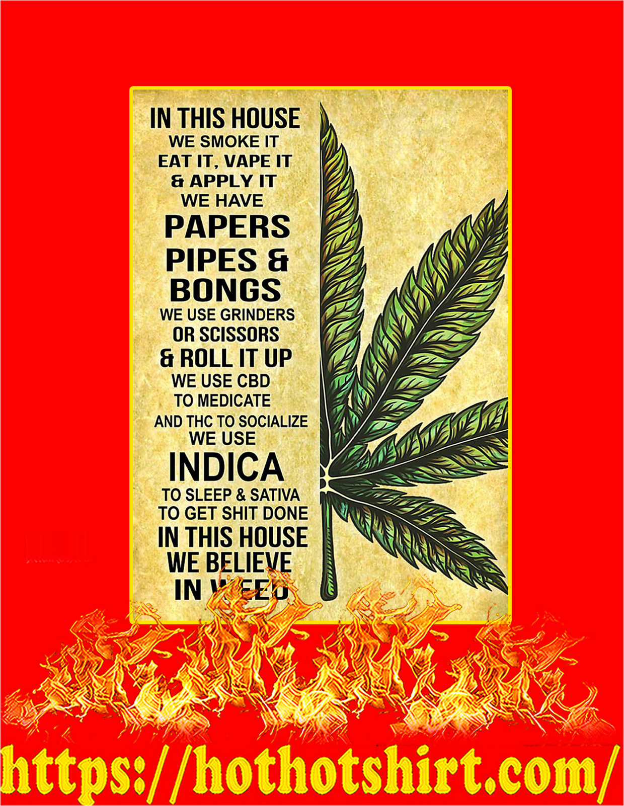 Weed Cannabis In this house we smoke it eat it poster - A3