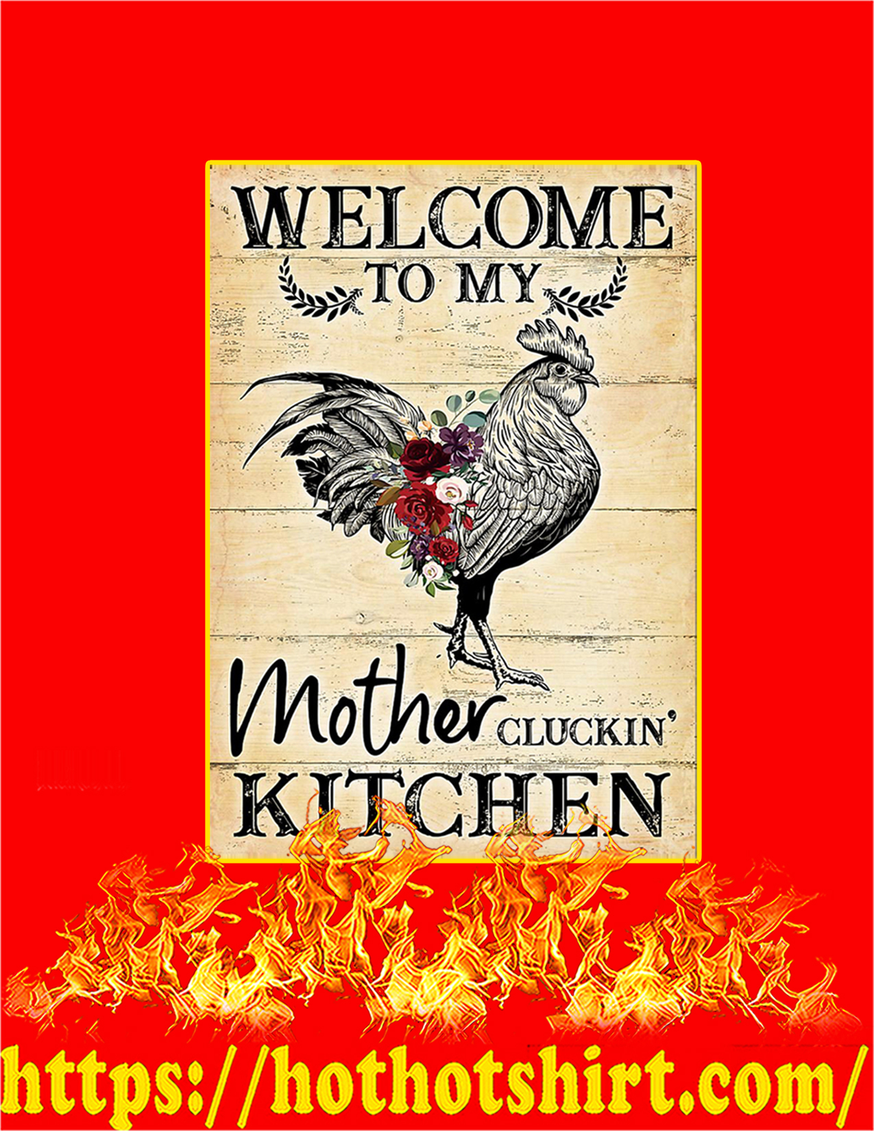 Welcome to my mother cluckin kitchen poster - A2