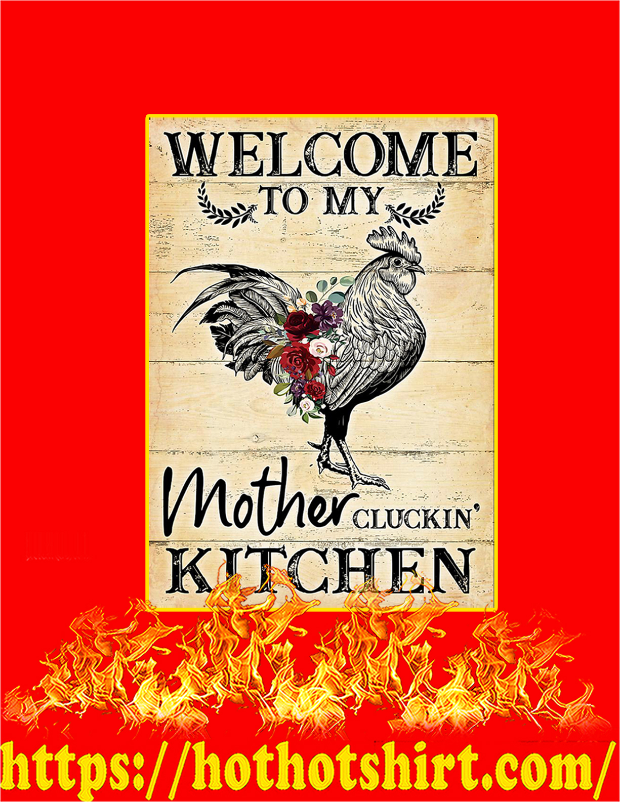 Welcome to my mother cluckin kitchen poster - A4