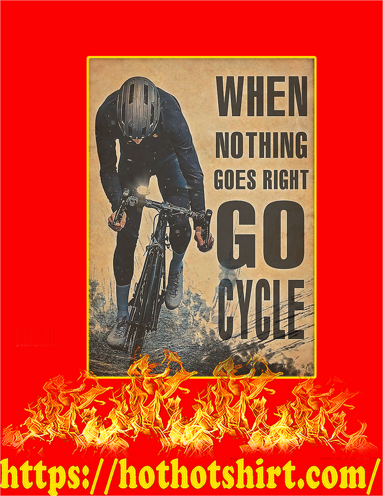 When nothing goes right go cycle poster - A2