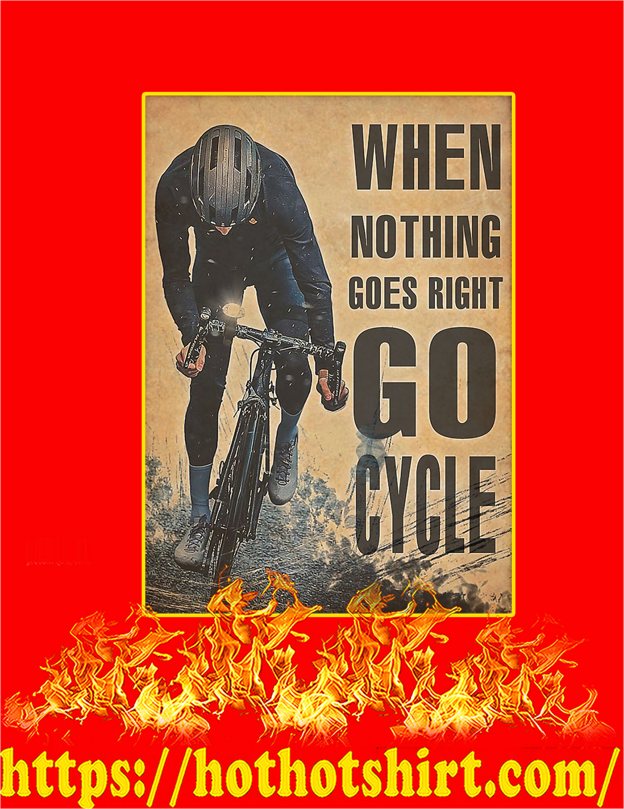 When nothing goes right go cycle poster - A4