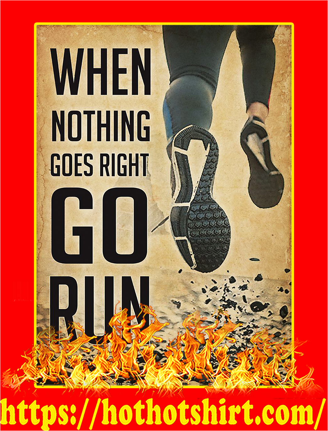 When nothing goes right go run poster - A3