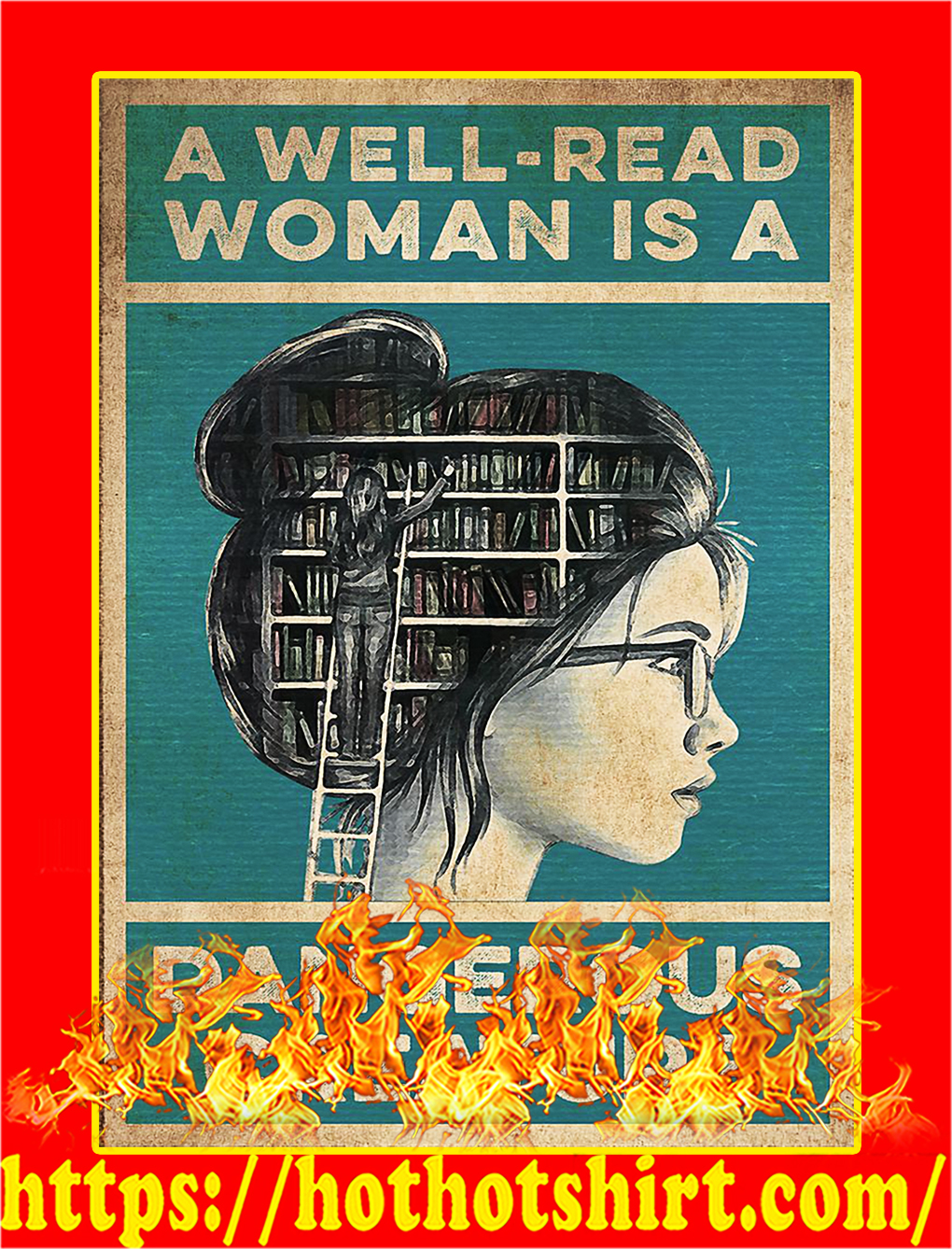 A well read woman is a dangerous creature poster - A2